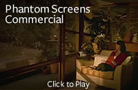 Phantom Screens Commercial